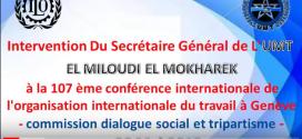 El Miloudi Mokharek S.G De L'UMT à la 107 ème Conférence Internationale De L'OIT